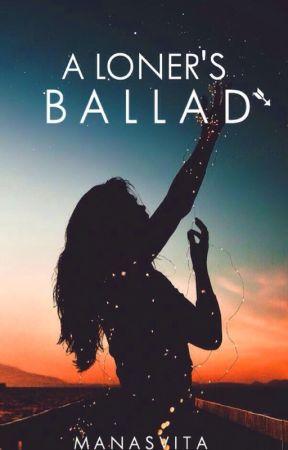 A Loner's Ballad by manasvitaa__