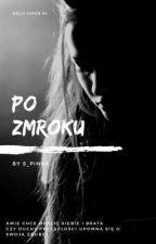 Po zmroku (Kelly Green #4 - spin-off)  by S_Pinka