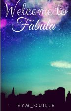 Welcome to Fabula by Eym_Ouille