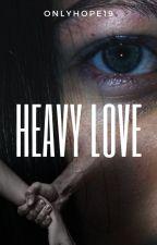 Heavy love | Horan by onlyhope19