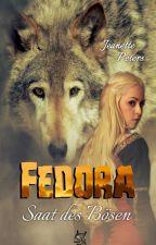 Fedora Chroniken I - Saat des Bösen by Avery_Goodwin