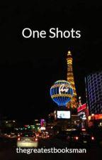 One Shots  by thegreatestbooksman