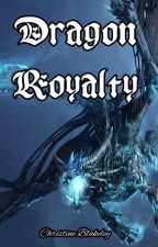 Dragon Royalty (Book 2) by _CBGalaxy_
