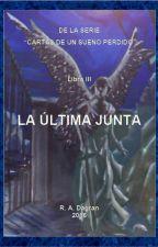 LIBRO III LA ÚLTIMA JUNTA by radagran