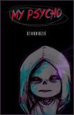 My Psycho [S  e c u e l a ]    MurderSans X Lectora    by -Dibzie