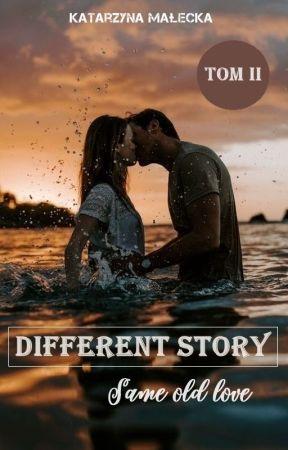 Different Story: Same Old Love - część II by ameneris