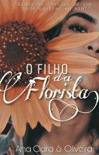 O Filho da Florista [Sempre Revisando] by AnaClaraOli_Angel