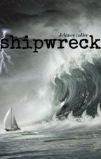 shipwreck [wattys 2014] by whalesong