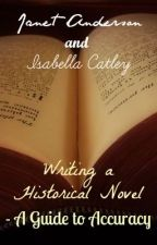 Writing a Historical Novel - A Guide to Accuracy by Cloudy-Looking-Woods
