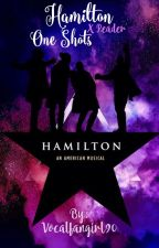 Hamilton x Reader Oneshots by Vocalfangirl90