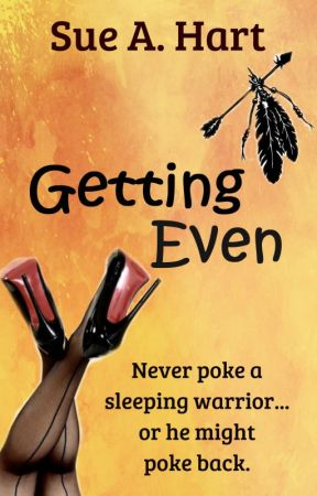 Getting Even  (Romantic Comedy) completed by SueHart2