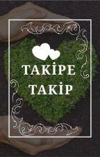 Takipbe Takip by hiclikte123