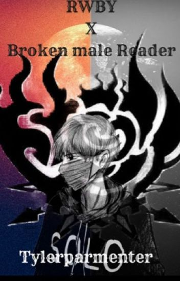 RWBY x broken male reader back in action rewriting - STAR (THE MEME