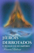 Herois derrotados by lunarguard70