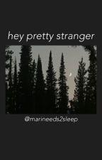 hey pretty stranger -davekat- by mariisboring