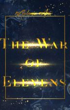 The War of Elevens| Book 1 of the Lillian Cart Ci Chronicles by come-alive-again