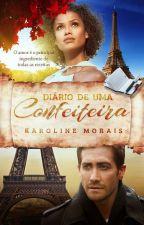 Diário de uma Confeiteira  by KarolineStan