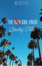 The Rich Girl From Beverly Hills [ON HOLD] by wizbiz101