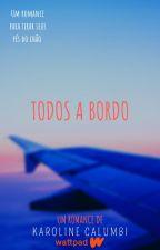 TODOS A BORDO [EM REVISÃO] by KarolineSC