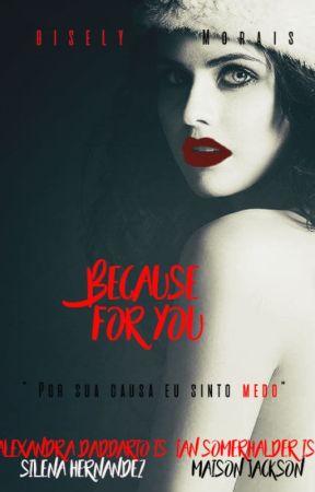 Because for you - A história de Silena. by Tia_Olaf