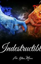 Indestructible  by Blue_Moon_234