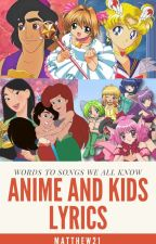 Anime & Kids Lyrics by Matthew21