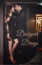 Designer Drugs (18+) by -NicoleEmily-