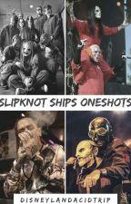 Slipknot Ships Oneshots by disneylandacidtrip-