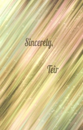 Sincerely, Teir by ItsTeir