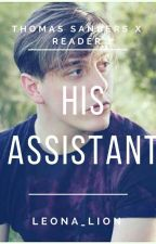 His Assistant { Thomas Sanders x Reader } by Leona_Lion