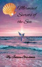 Mermaid Secrets of The Sea by JessGardenia
