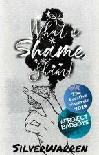 What a Shame, Sham! ✓ (UNDERGOING MAJOR EDITING) by SilverWarren