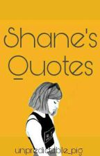 Shane's Quotes by unpredictable_pig