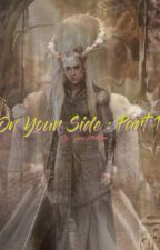 On Your Side (Thranduil Fanfiction-- The Hobbit & The Lord Of The Rings) by mjinna575