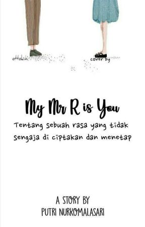 My Mr R is You by PutriNurkomalasari