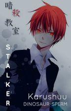 Stalker【Karma x Gakushuu】 by DINOSAUR-SPERM