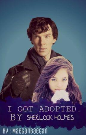 I got adopted. By Sherlock Holmes by MaeganBaegan