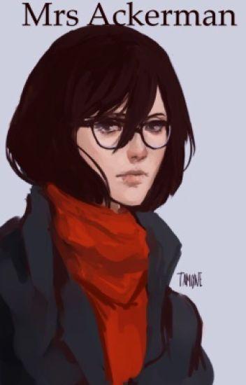 Mrs Ackerman(Teacher Mikasa x Student Eren) - TLMRGN - Wattpad