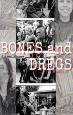 Bones And Dregs (Kellic boyxboy)  by Lame_Queen