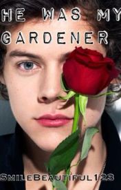 He Was My Gardener (Larry boyxboy mpreg) by SmileBeautiful123