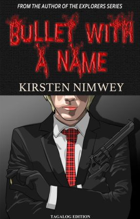 Bullet With A Name (Tagalog) by kirstennimwey