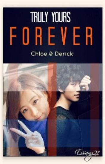 Truly Yours Forever- Chloe/Derick (FF)