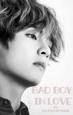 Bad Boy In Love (Taehyung-BTS) {COMPLETE-BOOK 1}  by kookiesjiminnie