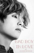 Bad Boy...In Love? (Taehyung-BTS) {COMPLETE-BOOK 1} --EDITING-- by Storm_ravenxo
