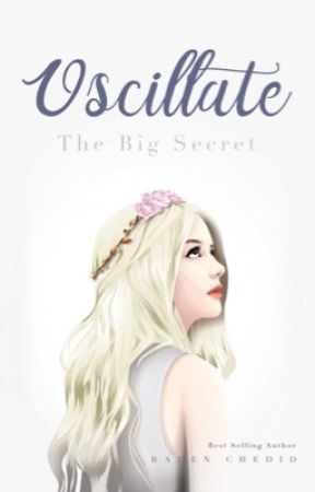 Oscillate #1: The Big Secret ☑️  [available on bookstores]  by radexn