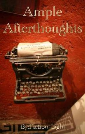 Ample Afterthoughts by Fiction-Light