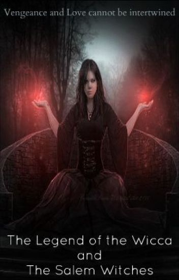The Legend of the Wicca and the Salem Witches