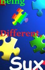 Being Different, Sucks by Suzie_Dale_Hart
