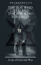 The Boy who lived and The Boy who survived (Drarry) by drarryholic8