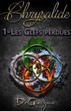 Chrysalide 1-Les Clefs perdues [Terminée] by DrGuizmo